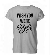 Wish You Were Beer Funny Alcohol Booze Womens Mens T-Shirt Grey
