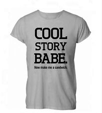 Cool Story Babe Now Make Me A Sandwich Rude Womens Mens T-Shirt Grey