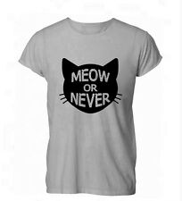 Meow Or Never Funny Feline Cats Kitten Hispter Womens Mens T-Shirt Grey
