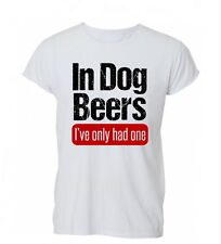 In Dog Beers I've Only Had One BBQ Funny Food Womens Mens TShirt Tee