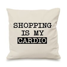 Shopping is My Cardio Funny Shop Mum Gift Pillow Cushion Cover Funny