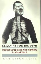 Sympathy for the Devil: Neutral Europe and Nazi Germany in World War II by Leitz