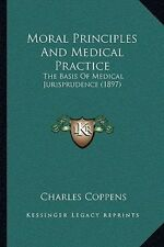Moral Principles and Medical Practice: The Basis of Medical Jurisprudence (1897)