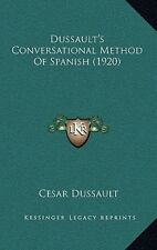 Dussault's Conversational Method of Spanish (1920) by Cesar Dussault
