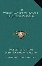 The Whole Works of Robert Leighton V2 (1825) by Robert Leighton