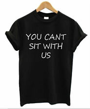 YOU CANT SIT WITH US T-Shirt Mens womens ladies funny mean girls quote