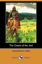The Cream of the Jest (Dodo Press) by James Branch Cabell