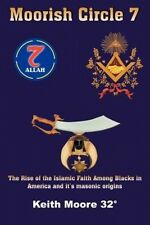 Moorish Circle 7: The Rise of the Islamic Faith Among Blacks in America and it's