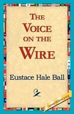 The Voice on the Wire by Eustace Hale Ball