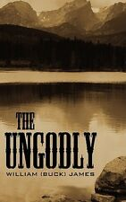 The Ungodly by William