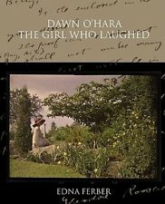 Dawn O'Hara The Girl Who Laughed by Edna Ferber