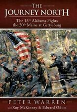 The Journey North: The 15th Alabama Fights the 20th Maine at Gettysburg by Peter