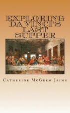 Exploring Da Vinci's Last Supper by Mrs Catherine McGrew Jaime