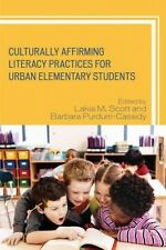 Culturally Affirming Literacy Practices for Urban Elementary Students by Lakia M
