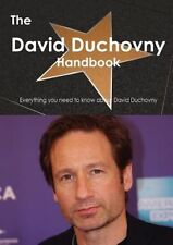 The David Duchovny Handbook - Everything You Need to Know about David Duchovny b