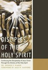 Disciples of the Holy Spirit: Continuing the Discipleship of Jesus Christ Throug