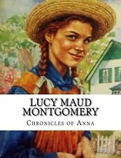 Lucy Maud Montgomery, Chronicles of Anna by Lucy Maud Montgomery