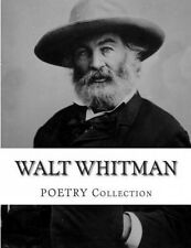Walt Whitman Poetry Collection by Walt Whitman