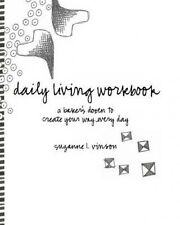 Daily Living Workbook: A Baker's Dozen to Create Your Way Every Day by Suzanne L