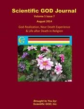 Scientific God Journal Volume 5 Issue 7: God-Realization, Near Death Experience