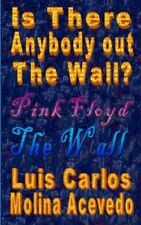 Is There Anybody Out the Wall? by Luis Carlos Molina Acevedo
