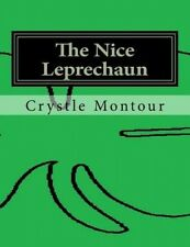 The Nice Leprechaun: By: Crystle Jo Montour by Crystle Jo Montour