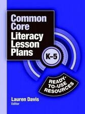 Common Core Literacy Lesson Plans: Ready-to-Use Resources, K-5 by Lauren Davis