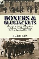 Boxers & Bluejackets  : A Personal Account by a Midshipman of the Royal Naval Br