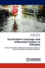 Vaccination Coverage and Influential Factors in Ethiopia by Kassahun Trueha