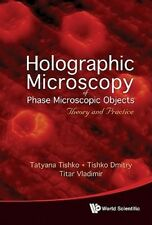 Holographic Microscopy of Phase Microscopic Objects: Theory and Practice by Nata