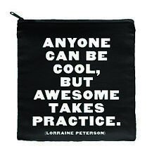 "Quotable ""Anyone can be Cool, But Awesome Takes Practice."" Quote Zippered Pouch"
