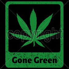 Gone Green Marijuana Pot Leaf 420 Kush Chronic Cannabis Weed Lovers T-Shirt Tee