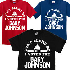 Don't Blame Me I Voted For Gary Johnson t shirt - 2016 US President Election