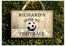 GONE TO FOOTBALL SIGN Personalised Metal or Wood Soccer Door Plaque Add Own Text