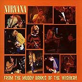 From the Muddy Banks of the Wishkah by Nirvana (US) (CD, Sep-1996, Geffen)