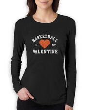 Basketball Is My Valentine - Gift for Basketball Fans Women Long Sleeve T-Shirt