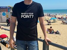 What's your point sarcastic T-shirt funny offensive adult Tee - high quality