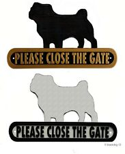 Pug Please Close The Gate Silhouette Dog Plaque - House Garden