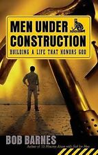 Men Under Construction: Building a Life That Honors Go--Free Shipping