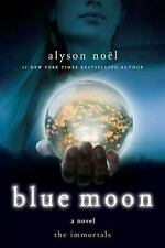 The Immortals: Blue Moon 2 by Alyson Noël (2009, Paperback)
