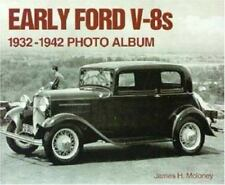 Early Ford V8s 1932-1942 Photo Album by James H. Moloney (1999, Paperback)