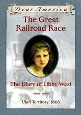 The Great Railroad Race: The Diary of Libby West (Dear America)-ExLibrary