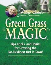 Jerry Baker's Green Grass Magic : Tips, Tricks, and Tonics for Growing-ExLibrary