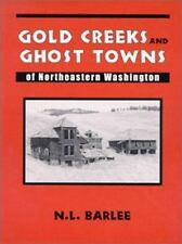 Gold Creeks and Ghost Towns of Northeastern Washington by Barlee, N. L.