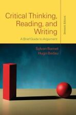 Critical Thinking, Reading, and Writing : A Brief Guide to Argument by Sylvan...