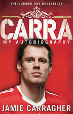 Carra: My Autobiography by Jamie Carragher (Paperback, 2009)