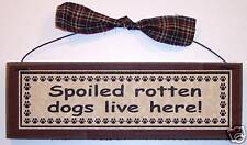 Spoiled Rotten Dogs Live Here Sign, Farmhouse Style primitive rustic wood plaque