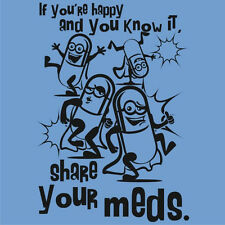 HAPPY SHARE YOUR MEDS T-Shirt Funny Doctor Pharmacists Nurse Party Tee S to 5XL