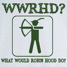 What Would Robin Hood Do? Funny Political Novelty T Shirt