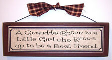 A GRANDDAUGHTER IS A LITTLE GIRL WHO GROWS UP TO BE A BEST FRIEND sign plaque